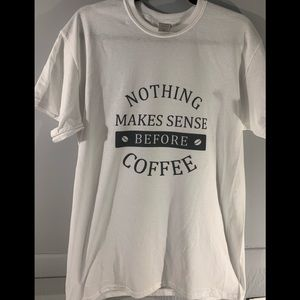 Nothing makes sense before coffee adult t-shirt
